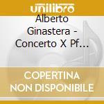 Piano concertos n.1 & 2 cd musicale di Alberto Ginastera