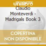 Madrigals book 3 cd musicale di MONTEVERDI
