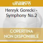 Symphony no.2 cd musicale di GORECKI