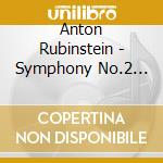Symphony no.2 ocean cd musicale di Anton Rubinstein