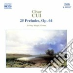 Preludi op.64 (n.1 > n.25) cd musicale di CÉsar Cui