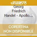 Apollo e dafne the alchemist cd musicale di HANDEL GEORGE FRIDERIC