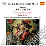 Juan De Anchieta - Missa Sine Nomine, Salve Regina cd musicale di ANCHIETA