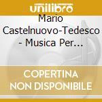 Castelnuovo Tedesco Mario - Musica Per Pianoforte cd musicale di CASTELNUOVO-TEDESCO