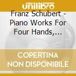Piano works for four hands cd musicale di SCHUBERT
