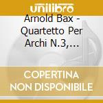 String quartet no.3 cd musicale di BAX