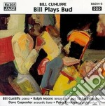 Bill Cunliffe - Bill Plays Bud cd musicale