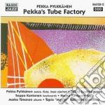 Pekka Pylkkanen - Pekka's Tube Factory cd musicale