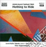 Lenni-kalle Taipale Trio - Nothing To Hide cd musicale