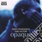 Pekka pylkkanen's tube factory cd musicale