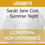 Sarah Jane Cion - Summer Night cd musicale di Cion sarah jane
