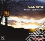 Morning and evening songs cd musicale di Weyse christoph e.f.