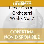 Gram Peder - Opere Per Orchestra Vol.2 cd musicale