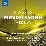 THE NAXOS MENDELSSOHN ALBUM               cd musicale di Felix Mendelssohn
