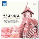 A choral wedding cd musicale di Miscellanee