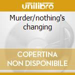Murder/nothing's changing cd musicale di Varukers