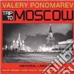Trip to moscow cd musicale di Ponomarev Valery