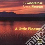 J.R.Monterose & Tommy Flanagan - A Little Pleasure cd musicale di J.r.monterose & tomm