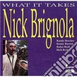What it takes cd musicale di Brignola Nick