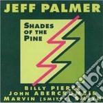 Shades of the pine - cd musicale di Jeff Palmer