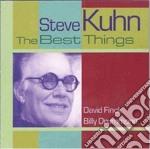 Steve Kuhn - The Best Things cd musicale di Khun Steve