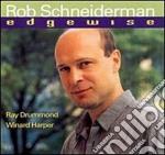 Edgewise - schneiderman rob cd musicale di Schneiderman Rob