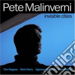 Pete Malinverni - Invisible Cities cd musicale di Pete Malinverni