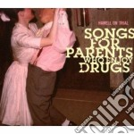 Songs for parents who en cd musicale di HAMMEL ON TRIAL