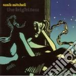 THE BRIGHTNESS                            cd musicale di Anais Mitchell