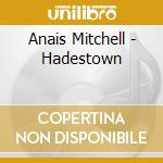 HADESTOWN                                 cd musicale di Anais Mitchell