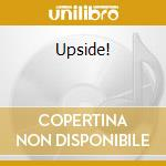 Upside! cd musicale di George bedard & the