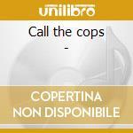 Call the cops - cd musicale di Sean costello & his jivebomber