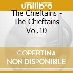 The chieftains vol.10 - chieftains cd musicale di The Chieftains