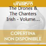 Volume 2 - o'flynn liam cd musicale di The drones & the chanters iris