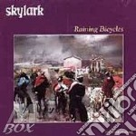 Raining bicycles - cd musicale di Skylark
