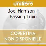 Passing train cd musicale di Joel Harrison