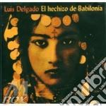 El hechizo de babilonia - cd musicale di Delgado Luis