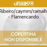Flamencando - cd musicale di Z.ribeiro/d.caymmi/e.ramalho