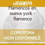 Flamencos en nueva york - flamenco cd musicale di Gerardo Nunez