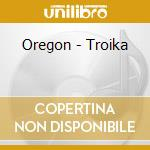 Oregon - Troika cd musicale di Oregon