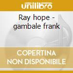 Ray hope - gambale frank cd musicale di Vital information (f.gambale)