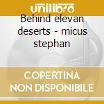 Behind elevan deserts - micus stephan cd musicale di Stephan Micus