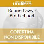 Brotherhood - cd musicale di Ronnie Laws