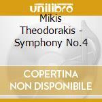 Symphony no.4 - theodorakis mikis cd musicale di Mikis Theodorakis