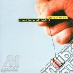 Brian Ales - Creature To Habit cd musicale di Ales Brian