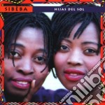 Sibeba - Hijas Del Sol cd musicale di Sibeba