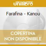 Kanou - farafina cd musicale di Farafina