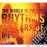 World is full of rhythms - cd musicale di Megadrums