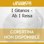 Ab i reisa - cd musicale di Gitanos I