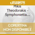 Mikis Theodorakis - Symphonietta Etat De Sieg cd musicale di Mikis Theodorakis